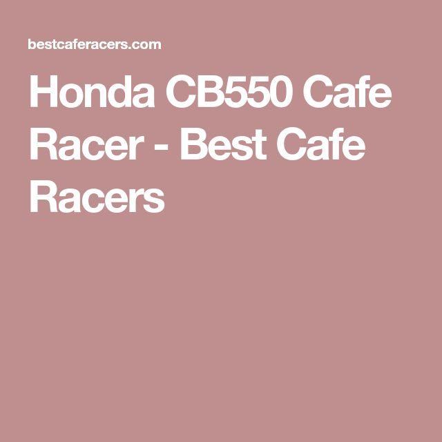 Honda CB550 Cafe Racer - Best Cafe Racers