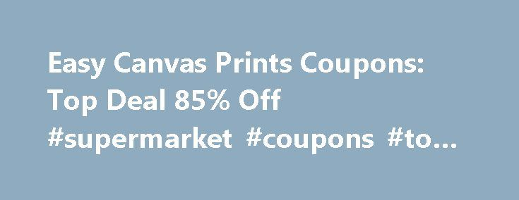 Easy Canvas Prints Coupons: Top Deal 85% Off #supermarket #coupons #to #print http://coupons.remmont.com/easy-canvas-prints-coupons-top-deal-85-off-supermarket-coupons-to-print/  #easy to print coupons # You're all set! Easy Canvas Prints Coupons, Deals and Promo Codes Turning your most treasured photos into exceptional works of art is more affordable than you think thanks to Easy Canvas Prints coupons and promo codes from Goodshop. In just 4 easy steps, Easy Canvas Prints transforms your…