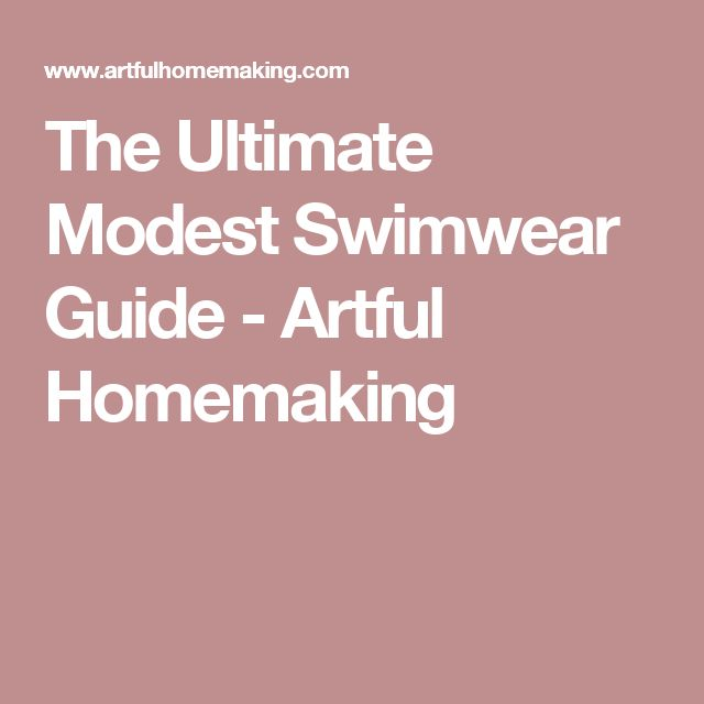 The Ultimate Modest Swimwear Guide - Artful Homemaking