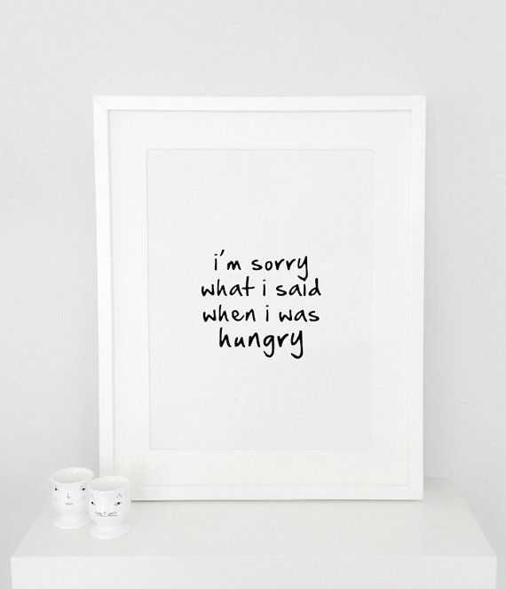 I'm sorry what i said when i was hungry poster von sinansaydik, $14.00