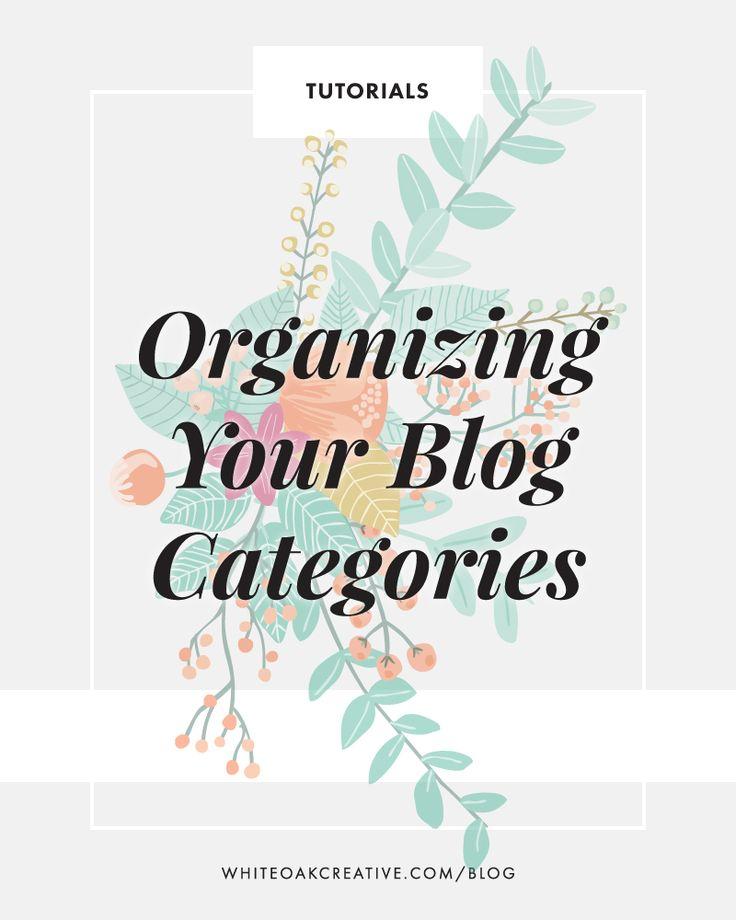 Organizing Your Blog Categories  | blog design, wordpress guide, graphic design, blog theme, blog tutorial