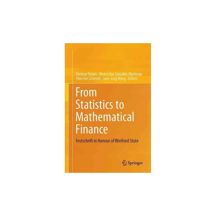 From Statistics to Mathematical Finance : Festschrift in Honour of Winfried Stute (Hardcover)