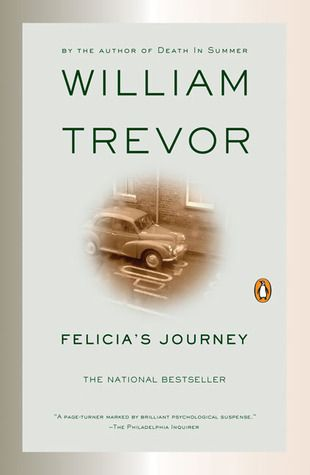 Felicia's Journey by William Trevor, first mentioned on page 123 of The End of Your Life Book Club