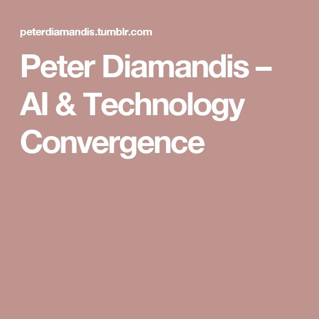 Peter Diamandis – AI & Technology Convergence