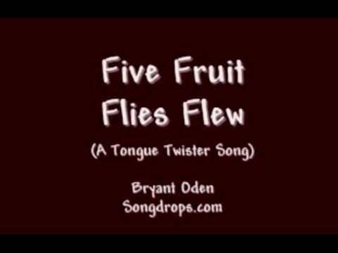 TONGUE TWISTER SONG:  Five Fruit Flies Flew