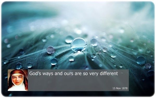 God's ways and ours are so very different