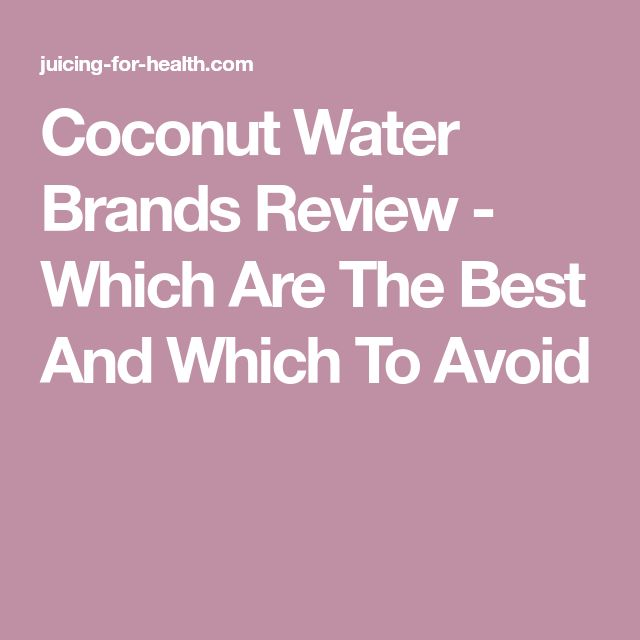 Coconut Water Brands Review - Which Are The Best And Which To Avoid