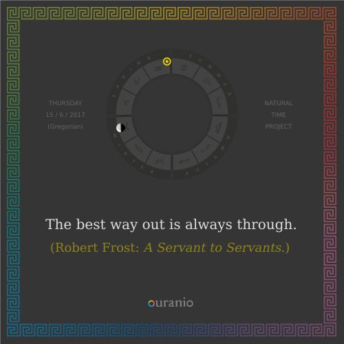 Ouranio.com | Daily quote: Robert Frost, «The best way out...»