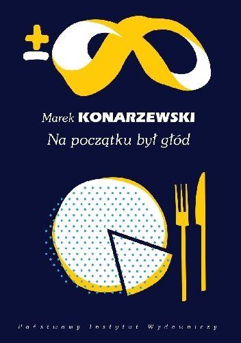 Okładka książki Na początku był głód. Wydanie drugie  rozszerzone i uaktualnione