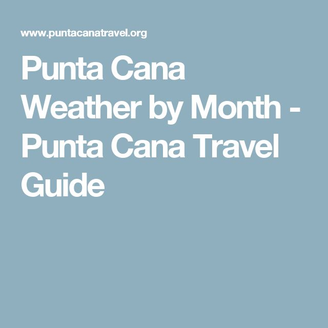 Punta Cana Weather by Month - Punta Cana Travel Guide