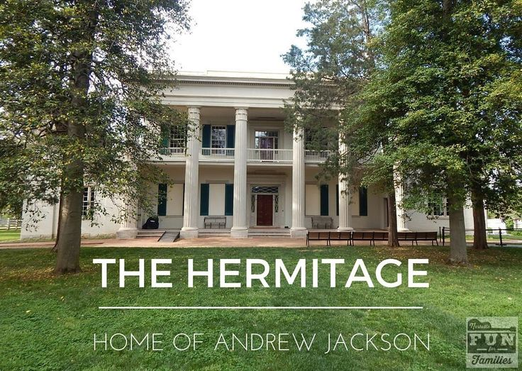 The Hermitage - Home of Andrew Jackson