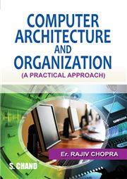Computer Architecture and Organization (A Practical Approach) 1/e; DR. RAJIV CHOPRA