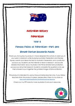 This product has been designed to assist you in your year 6 classroom while studying Australian Federation and links to the Australian Curriculum descriptors for Year 6 - Students will be able to identify the key figures, events and ideas that led to Australias Federation and constitution (ACHASSK134).