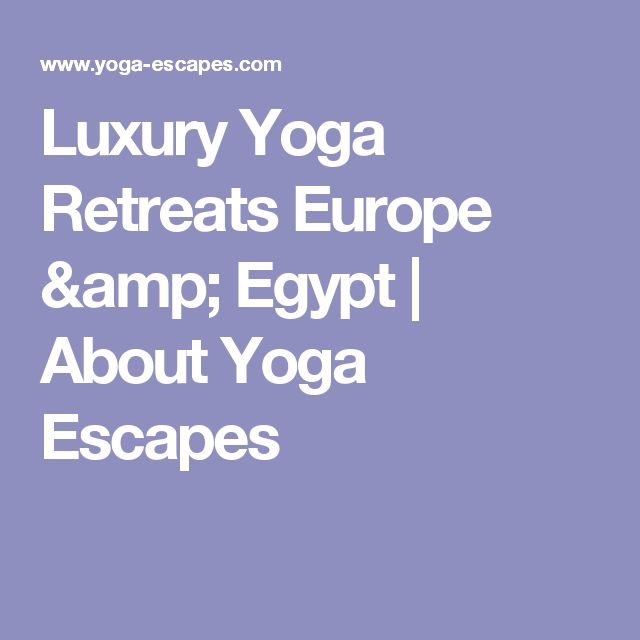 Luxury Yoga Retreats Europe & Egypt | About Yoga Escapes
