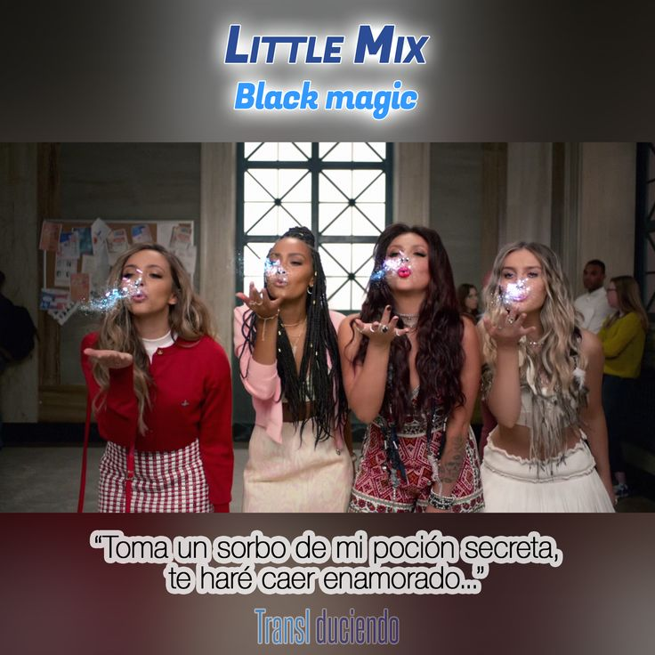 Canción traducida: #LittleMix - #BlackMagic | #GetWeird Encuéntrala completa en http://transl-duciendo.blogspot.com.au/2015/08/little-mix-black-magic-magia-negra.html
