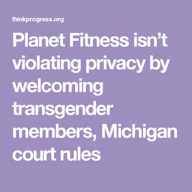Planet Fitness isn't violating privacy by welcoming transgender members, Michigan court rules