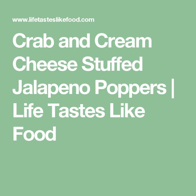 Crab and Cream Cheese Stuffed Jalapeno Poppers   Life Tastes Like Food