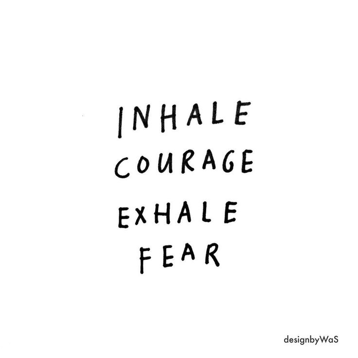 Learning to act despite fear is one of the most courageous things a person can do.