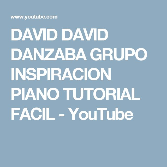 DAVID DAVID DANZABA GRUPO INSPIRACION PIANO TUTORIAL FACIL - YouTube