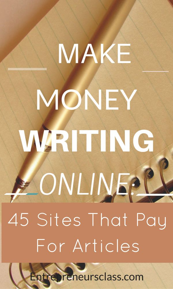 write articles for money Freelance writing is an excellent way of making money online, but the competition is fierce and many newbies get discouraged when not qualifying for certain jobs blogging (my personal favorite) is an exciting journey and.
