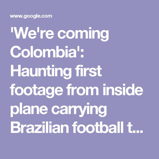 'We're coming Colombia': Haunting first footage from inside plane carrying Brazilian football team moments before it crashed