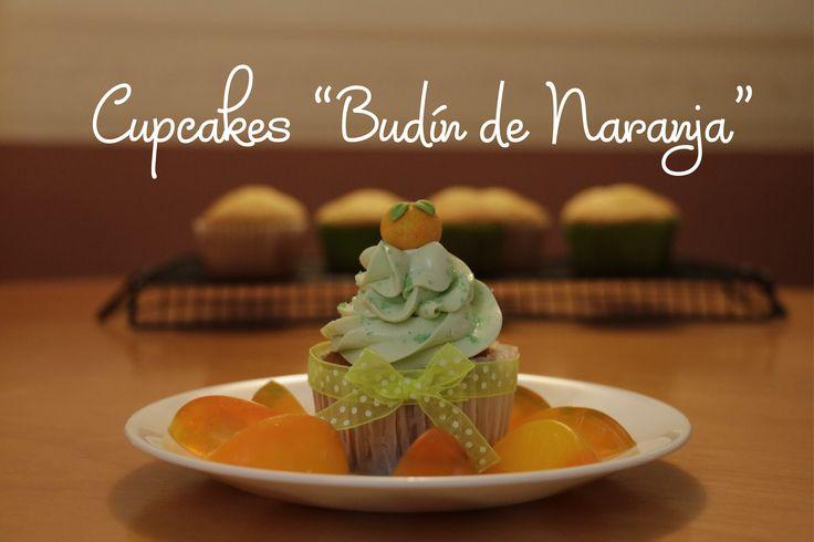 "CUPCAKES ""BUDÍN DE NARANJA""    Visita nuestro tutorial en:  https://www.youtube.com/watch?v=zsHmJ2s7ZCg&feature=youtu.be"
