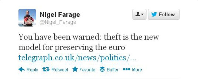 N.Farage:You have been warned: theft is the new model for preserving the euro #cyrpus #bailout #bank #crisis #ecb #eurogroup
