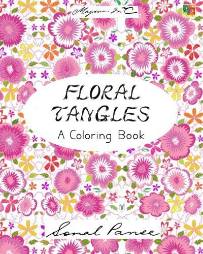Floral Tangles: A Coloring Book by Sonal Panse https://www.amazon.com/dp/1532920237/ref=cm_sw_r_pi_dp_x_yLgRxbWMMPZ31