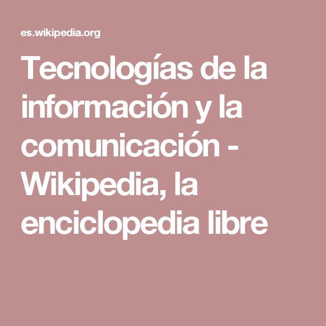 Tecnologías de la información y la comunicación - Wikipedia, la enciclopedia libre