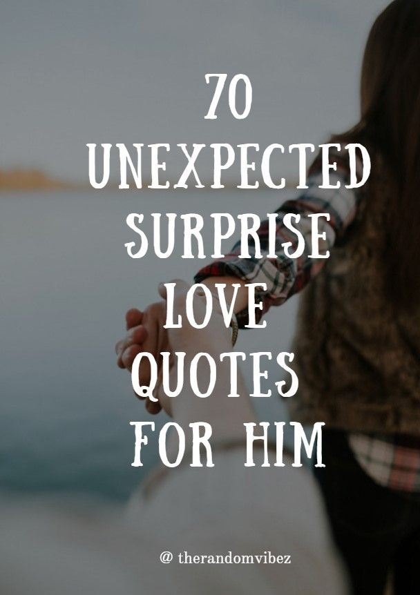 70 Unexpected Surprise Love Quotes For Him The Random Vibez Surprise Love Quotes Surprise Quotes Quotes For Him