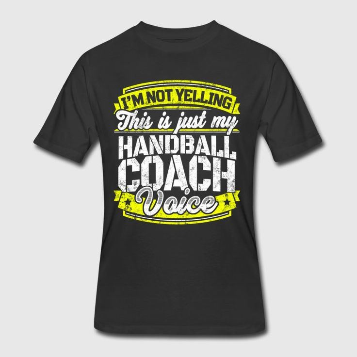 I'm not yelling. This is just my handball coach voice t-shirt. Funny handball coach shirt gift for a handball coach. Get your funny handball coach tee now.
