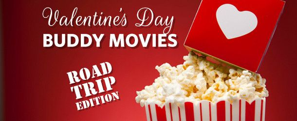 These buddy road trip movies will have you laughing & loving Valentines Day! Enjoy them alone, or with the ones you love - Plymouth Rock Blog NJ