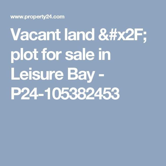 Vacant land / plot for sale in Leisure Bay - P24-105382453