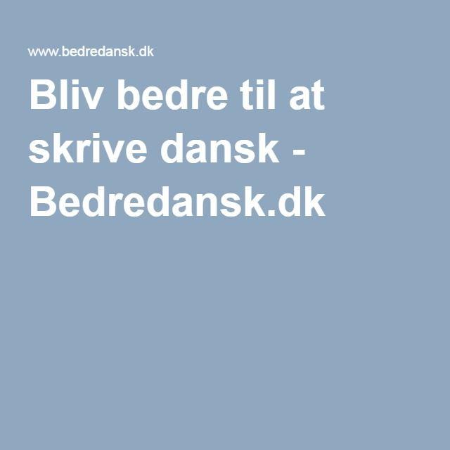 Bliv bedre til at skrive dansk - Bedredansk.dk