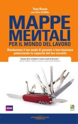 Mappe Mentali per il mondo del lavoro - Alessio Roberti Editore