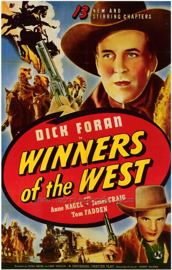 Winners of the West (1940) Serial - Stars: Dick Foran, Anne Nagel, Tom Fadden, Slim Whitaker, Iron Eyes Cody ~ Directed by  Ford Beebe,  Ray Taylor