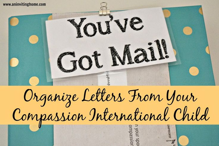 Organize Letters From Your Compassion International Child! #compassioninternational