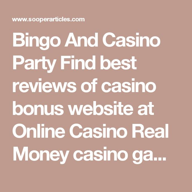 Bingo And Casino Party Find best reviews of casino bonus website at Online Casino Real Money casino games can be great fun if you can do it for free and the online casino industry is tailor made for the first time gambler.And also find the best casino bonuses & best online bingo sites here, like iconic bingo, king jackpot, mecca bingo, jackpot liner and more...  Read more: Bingo And Casino Party…