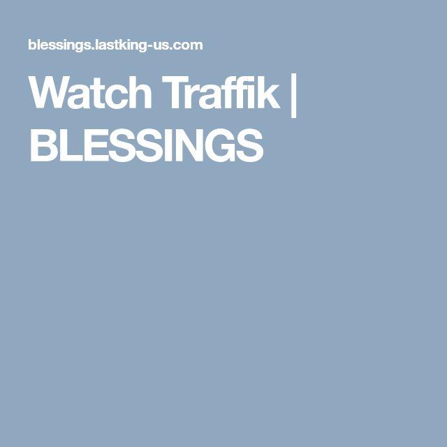 Watch Traffik | BLESSINGS