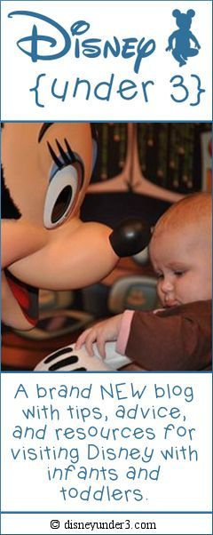 Disney Under 3 - A brand NEW blog with tips, advice, and resources for visiting Disney with infants and toddlers.