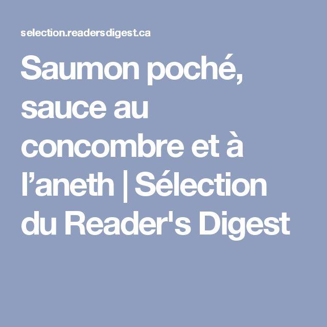 Saumon poché, sauce au concombre et à l'aneth   Sélection du Reader's Digest