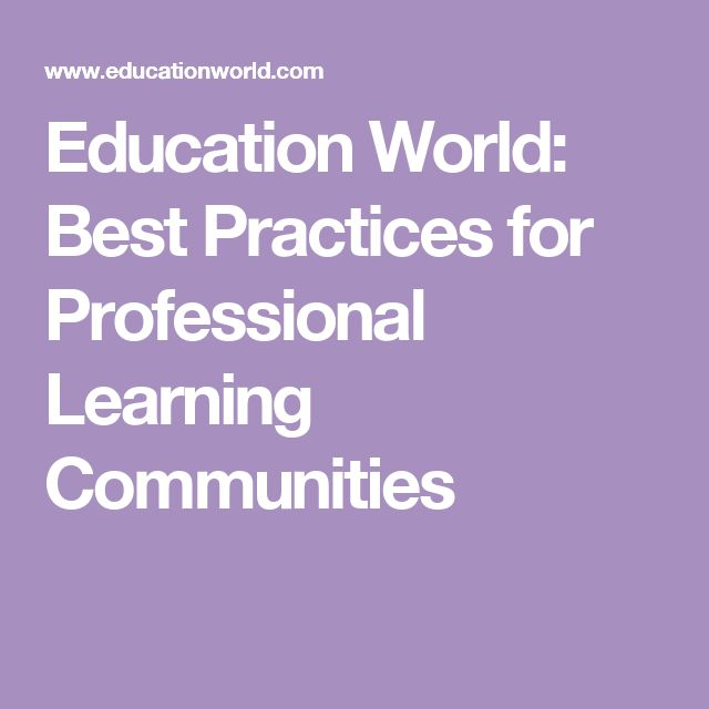 Education World: Best Practices for Professional Learning Communities