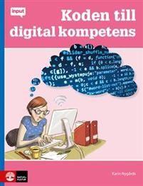 Koden till digital kompetensKoden till digital kompetens är en grundbok för digital kompetenshöjning som riktar sig till dig som är lärare eller skolledare i grundskolan. Boken spänner över många brännheta områden som digital kompetens, maker-rörelsen och programmering. Boken består av två delar. Den första handlar om vad digital kompetens är och sätter in kod och programmering i ett sammanhang. Den andra delen går igenom viktiga begrepp och reder ut olika synsätt kring vad programmering i…