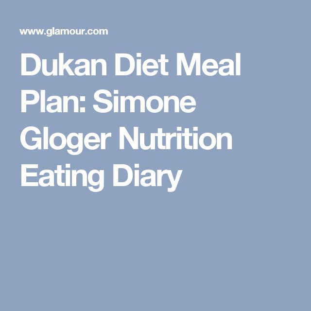 Dukan Diet Meal Plan: Simone Gloger Nutrition Eating Diary