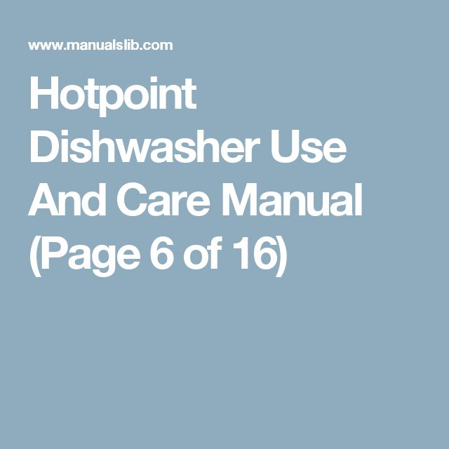 Hotpoint Dishwasher  Use And Care Manual (Page 6 of 16)