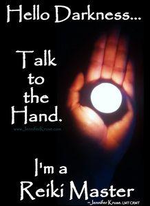 "Reiki Quote: ""Hello Darkness..."" by: Jennifer Kruse, LMT CRMT JenniferKruse.com"