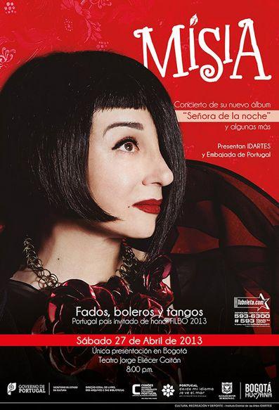 Afiche / Poster Concierto de la cantante portuguesa Mísia Concepto, diseño, identidad visual, retoque fotográfico y desarrollo. Trabajo realizado para el Teatro Jorge Eliécer Gaitán. Instituto Distrital de las Artes IDARTES. Bogotá, 2013.