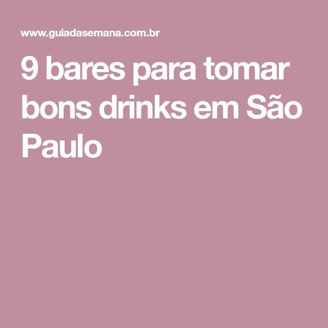 9 bares para tomar bons drinks em São Paulo