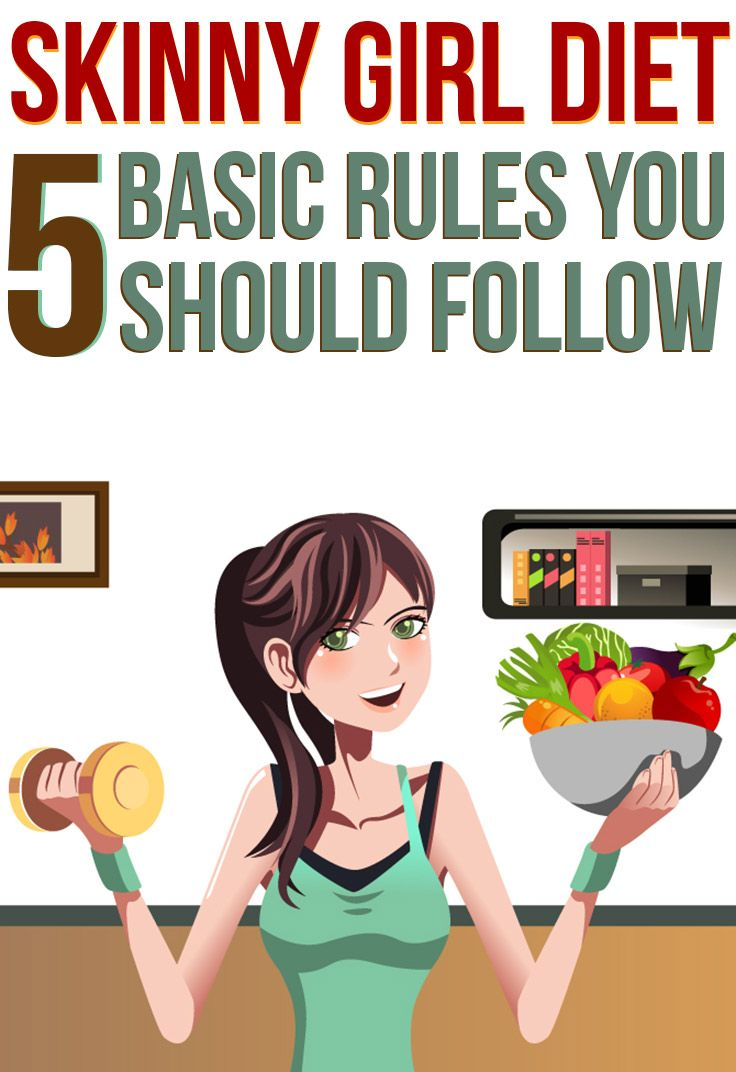 Skinny Girl Diet – 5 Basic Rules You Should Follow