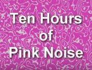 1_Pink Noise - Ten Hours